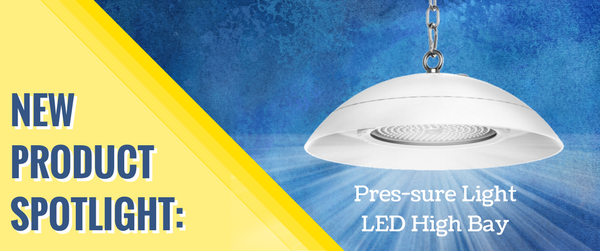 Pres-sure LED High Bay Light - New Product!